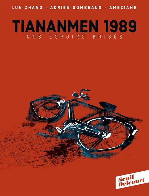TianAnMen 1989. Nos espoirs brisés  - Adrien GOMBEAUD  - Lun Zhang