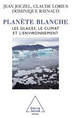 Vente EBooks : Planète blanche  - Jean JOUZEL - Claude Lorius - Dominique Raynaud