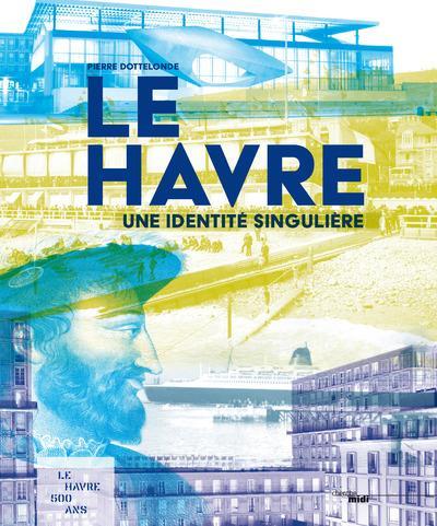 le Havre ; une identité singulière