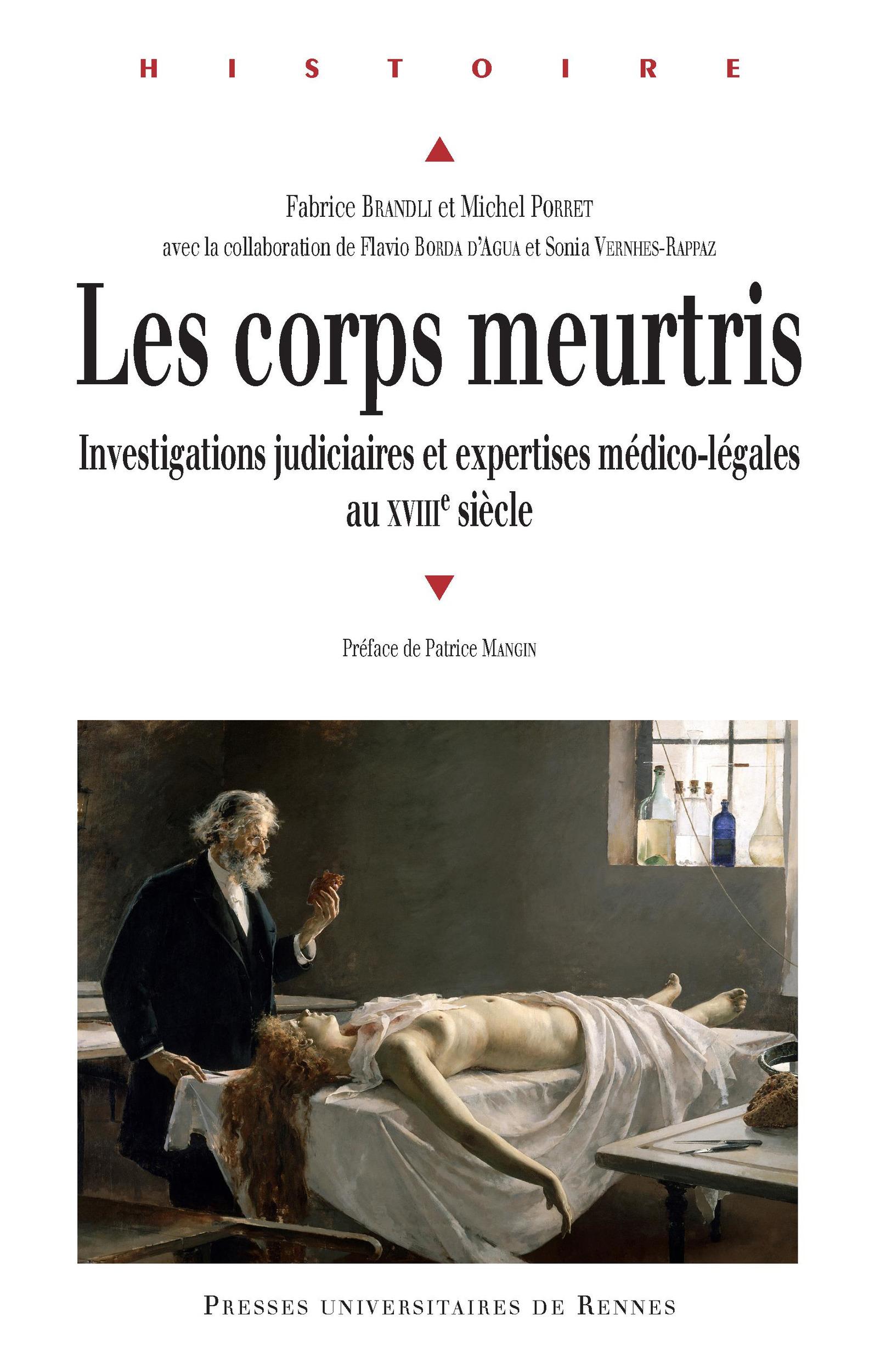 Les corps meurtris ; investigations judiciaires et expertises médico-légales au XVIIIe siècle