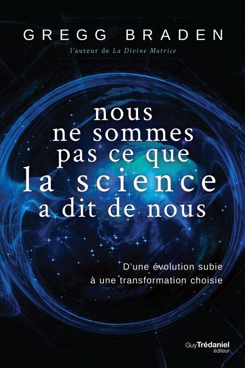 Nous ne sommes pas ce que la science a dit de nous ; d'une évolution subie à une transformation choisie