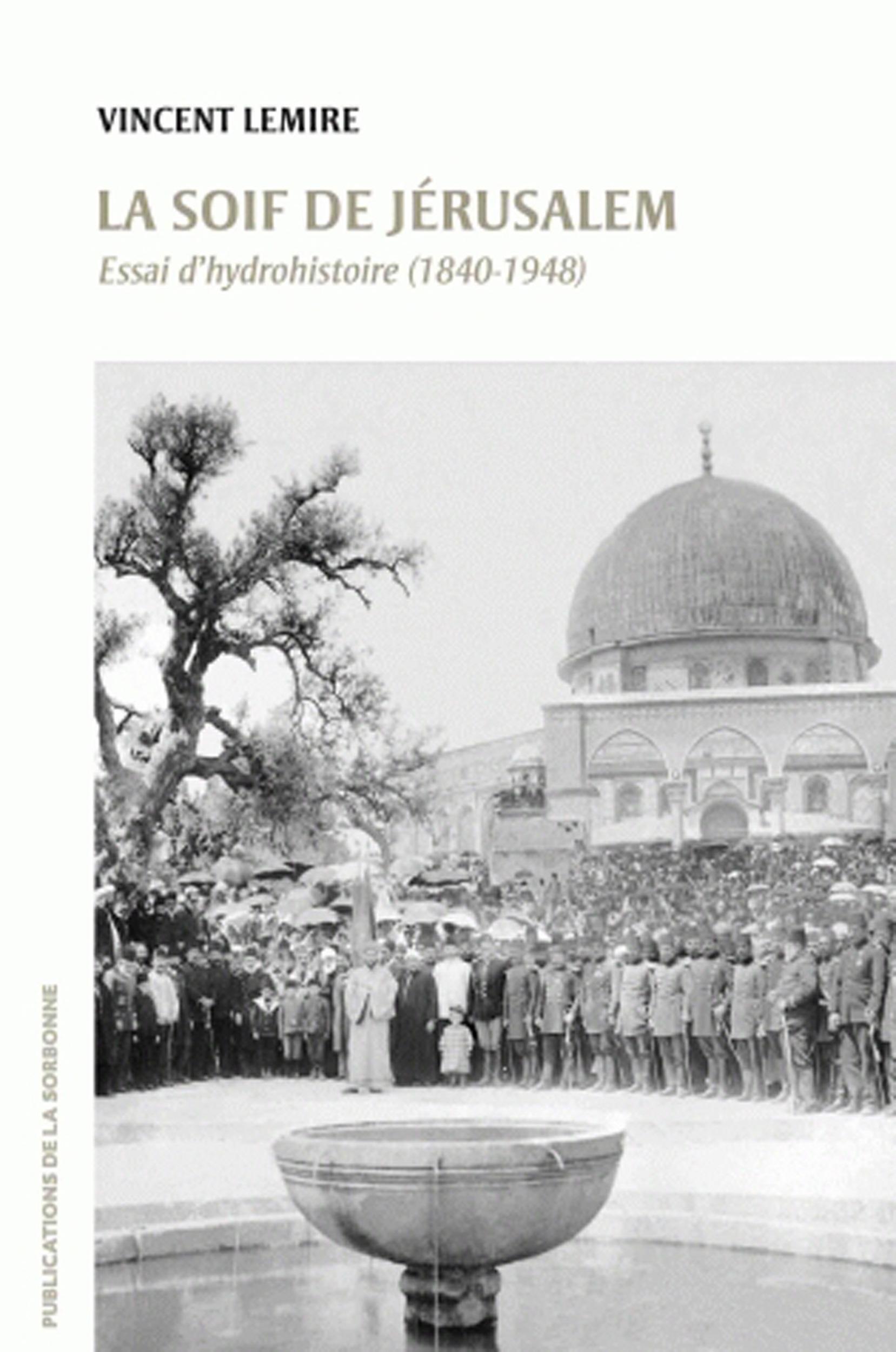 La soif de Jérusalem ; essai d'hydrohistoire (1840-1948)