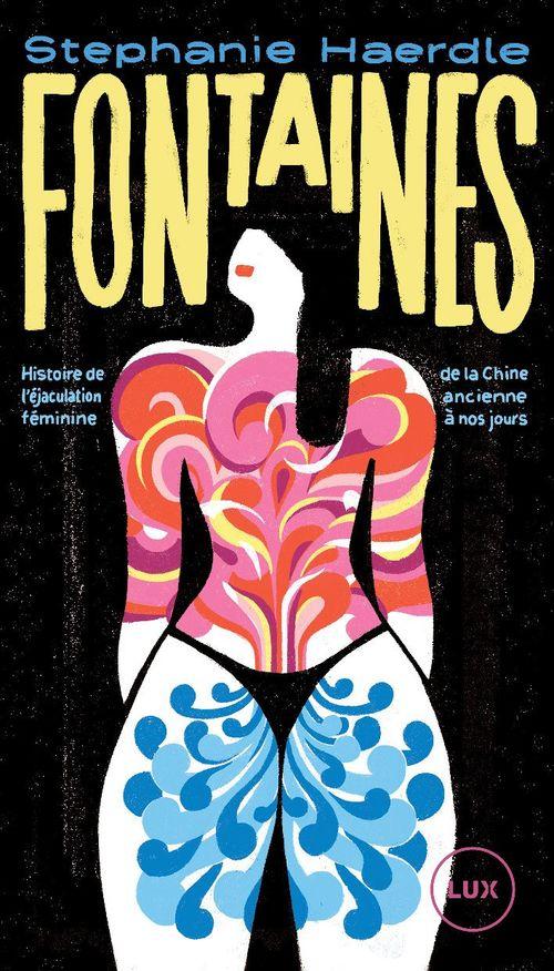 Fontaines - histoire de l ejaculation feminine de la chine a