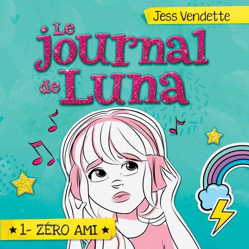 Le journal de Luna - Tome 1
