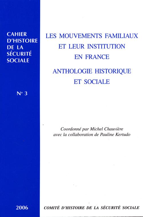 Histoire de la sécurité sociale t.3 ; les mouvements familiaux et leur institution en france