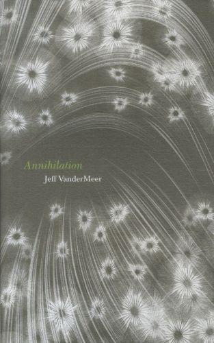 Annihilation - southern reach trilogy 1