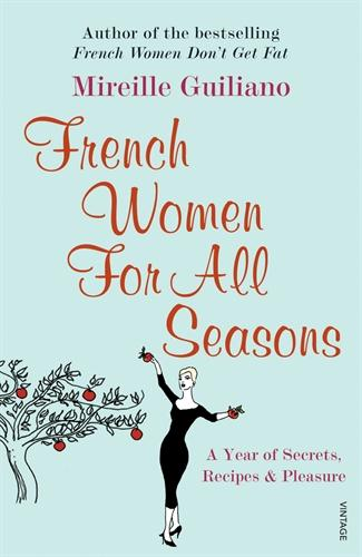 French women for all seasons - a year of secrets, recipes and pleasure
