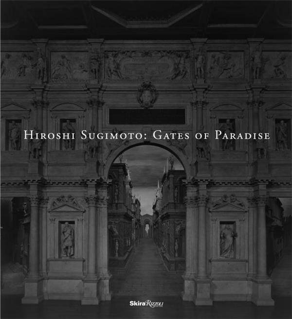 Hiroshi sugimoto : gates of paradise