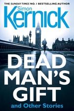Vente Livre Numérique : Dead Man's Gift and Other Stories  - Simon Kernick