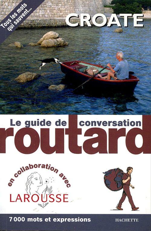 Le guide de conversation Routard ; croate
