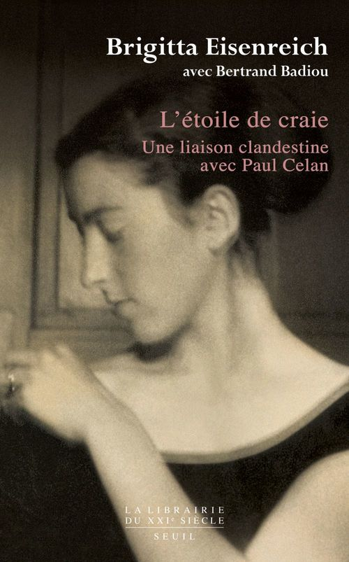 L'étoile de craie ; une liaison clandestine avec Paul Celan