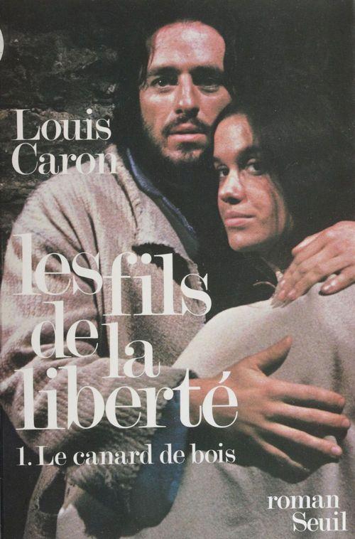Les Fils de la liberté (1)  - Louis Caron