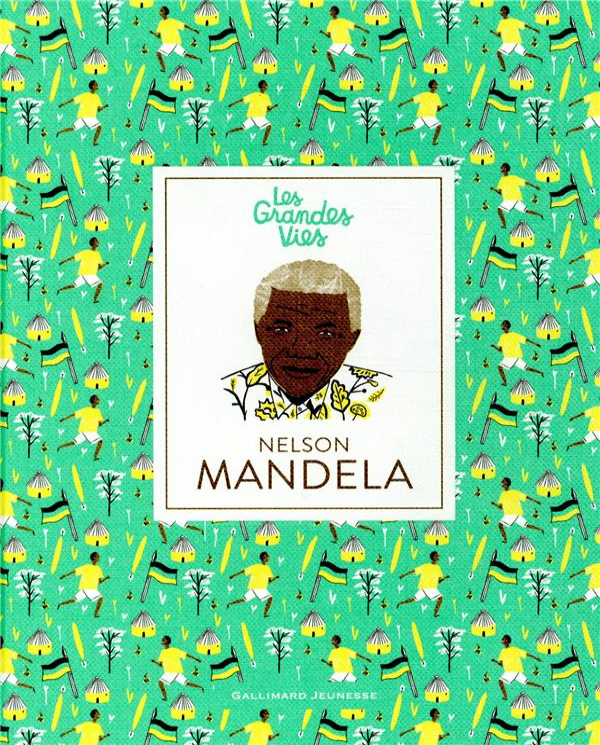 Les grandes vies ; Nelson Mandela