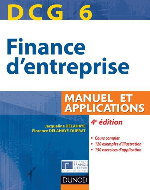 Dcg 6 ; Finance D'Entreprise ; Manuel Et Applications (4e Edition)