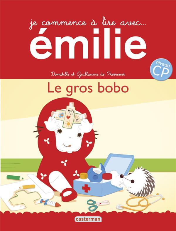 Je commence à lire avec Emilie ; le gros bobo