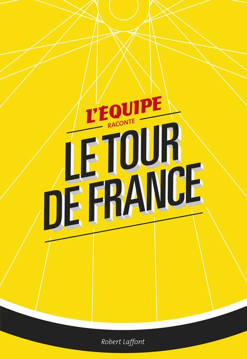 L'équipe raconte le tour de France