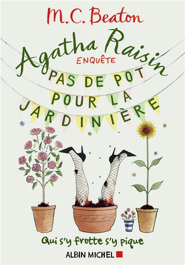 Agatha Raisin enquête T.3 ; pas de pot pour la jardinière