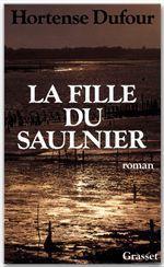 Vente EBooks : La fille du saulnier  - Hortense Dufour