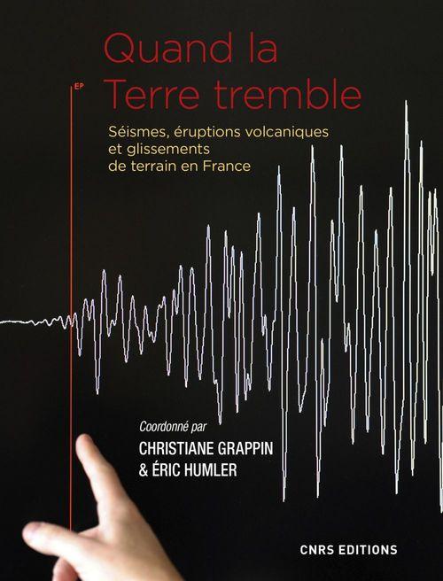 Quand la Terre tremble. Séismes et éruptions volcaniques et glissements de terrain en France