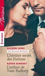 Vente Livre Numérique : L'héritier secret des Fortune - L'enfant de Nate Rafferty  - Kathie DeNosky - Allison Leigh