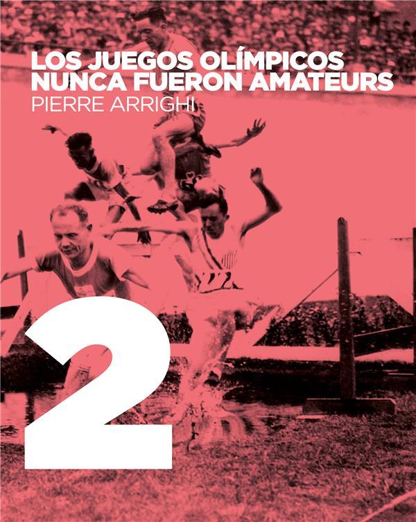 Los juegos olímpicos nunca fueron amateurs