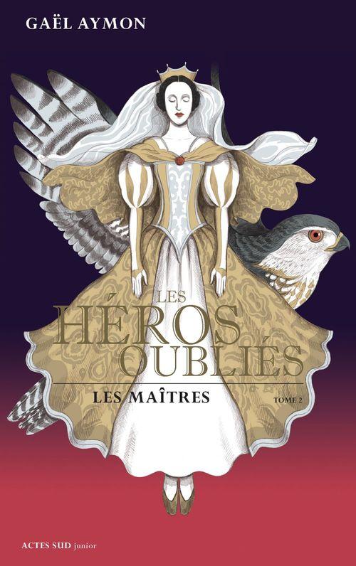Les héros oubliés t.2 ; les maîtres