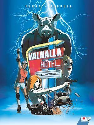 Valhalla Hôtel T.2 ; eat the gun
