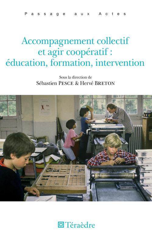 Accompagnement collectif et agir coopératif : éducation, formation, intervention