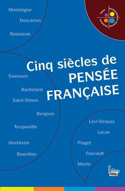 Cinq siècles de pensée française