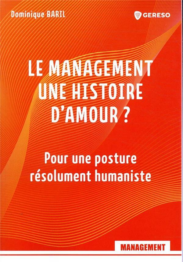 Le management, une histoire d'amour ? pour une posture résolument humaniste