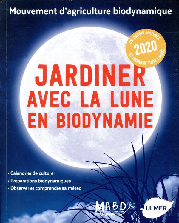 DREYFUS, LAURENT - JARDINER AVEC LA LUNE EN BIODYNAMIE (EDITION 2020)