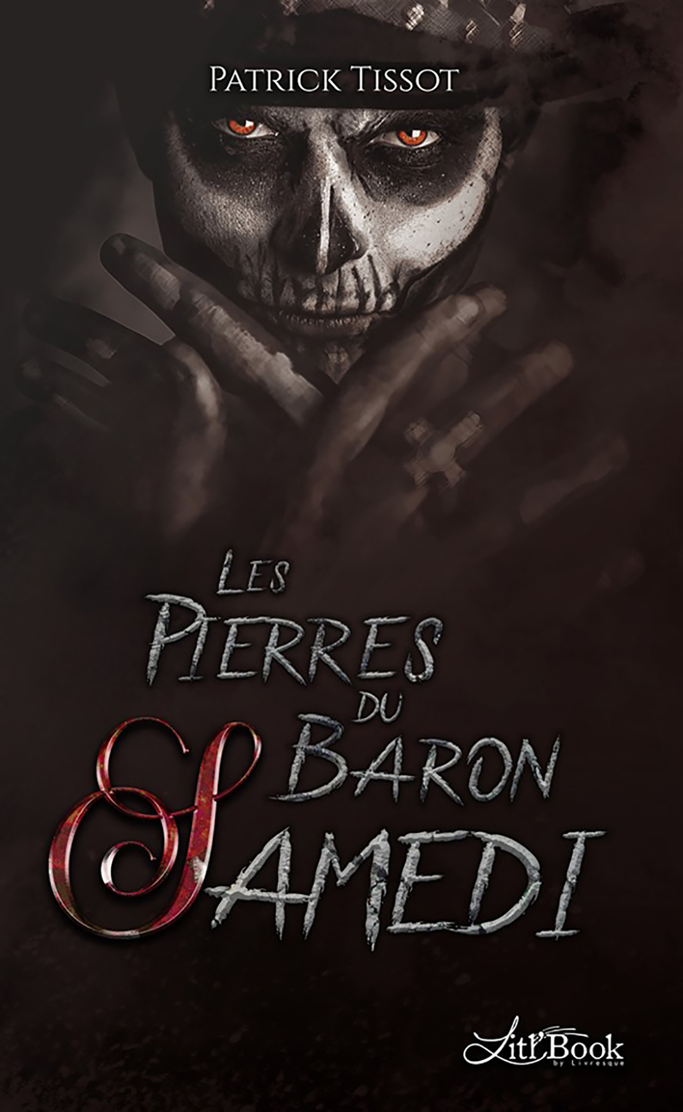 Les Pierres du Baron Samedi  - Patrick Tissot