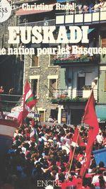 Euskadi : Une nation pour les Basques  - Christian Rudel