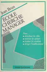 Ecole cherche manager  - Brun - Jean Brun
