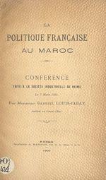 La politique française au Maroc  - Gabriel Louis-Jaray