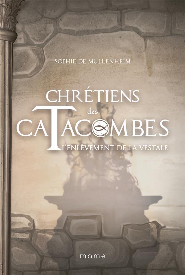 Chrétiens des catacombes T.6 ; l'enlèvement de la vestale