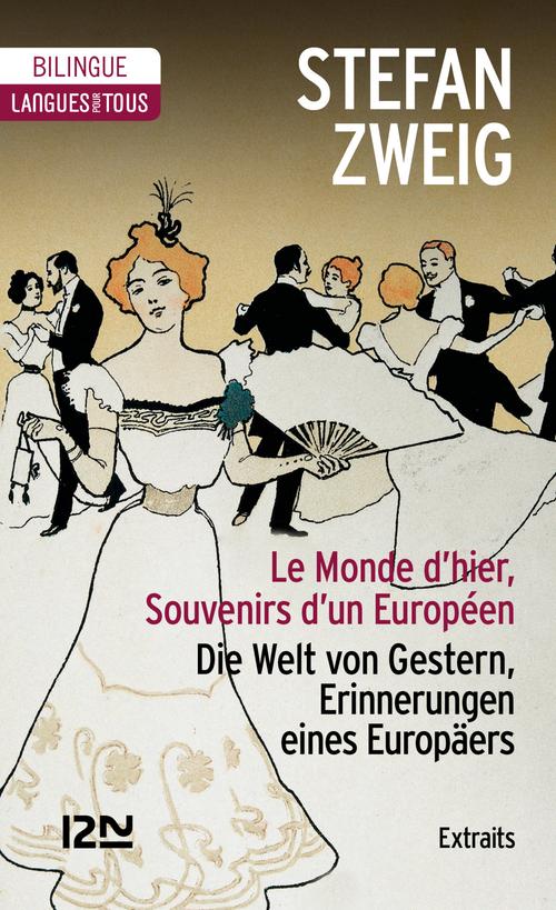 Le monde d'hier ; souvenirs d'un européen ; extraits