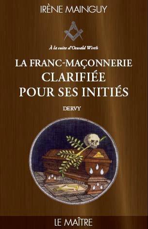 Franc-maçonnerie clarifiée pour ses initiés t.3 ; le maitre