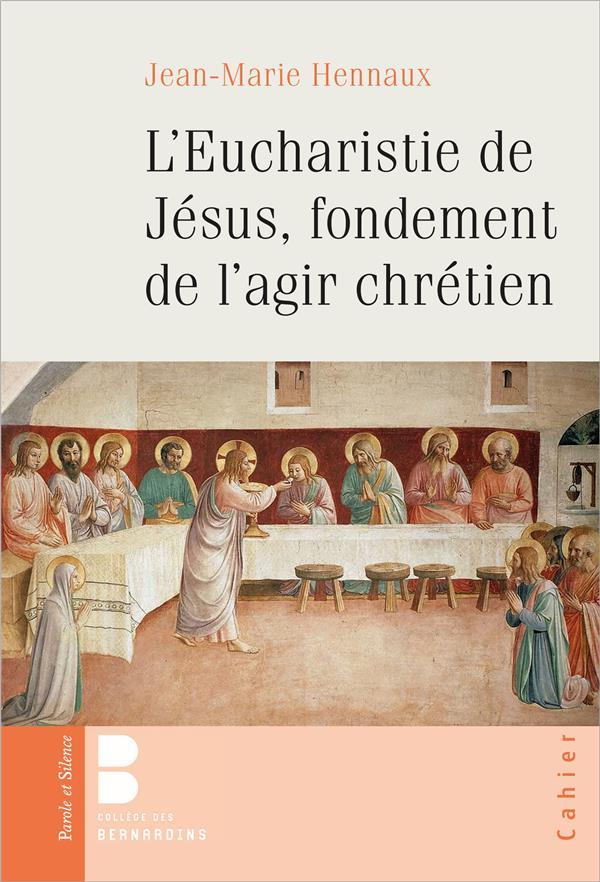 L-EUCHARISTIE DE JESUS, FONDEMENT DE L-AGIR CHRETIEN