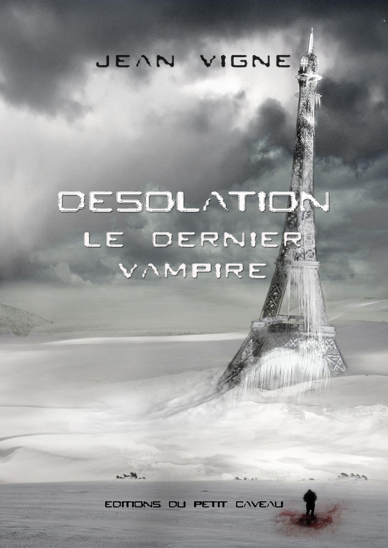 Désolation ; le dernier vampire