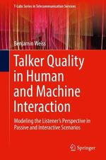 Talker Quality in Human and Machine Interaction  - Benjamin Weiß