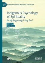 Indigenous Psychology of Spirituality  - Alvin Dueck