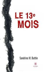 Le 13e mois  - Sandrine M. Buttin - Sandrine Sandrine