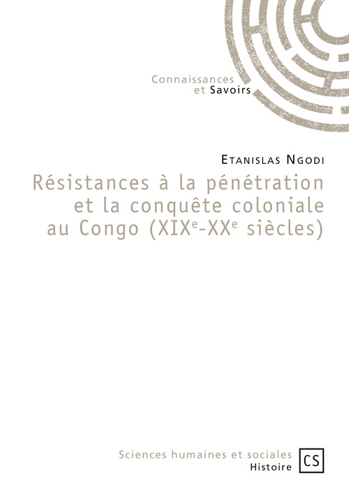 Résistances à la pénétration et la conquête coloniale au Congo (XIXe-XXe siècles)
