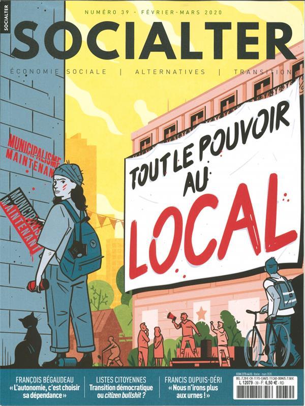 SOCIALTER N 39  TOUT LE POUVOIR AU LOCAL - FEVRIERMARS 2020