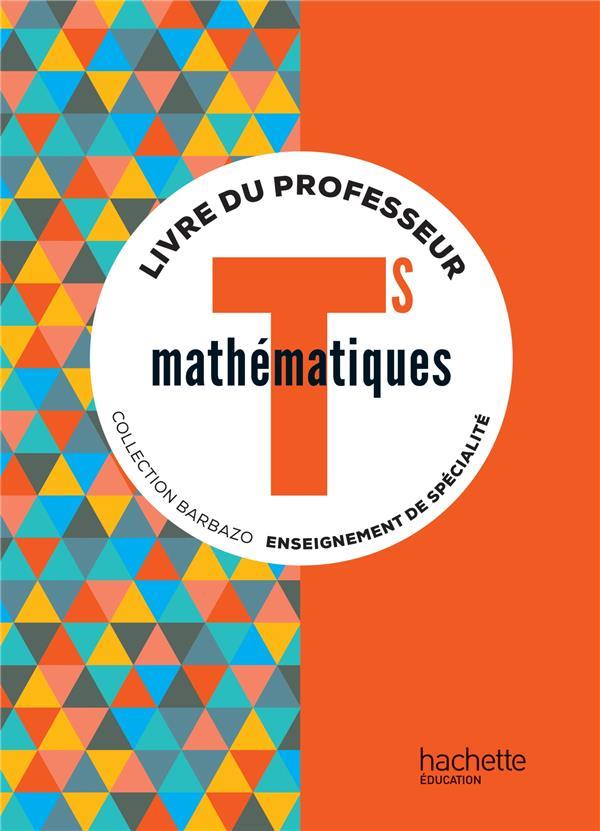 Mathématiques ; terminale S spécialité ; livre du professeur (édition 2016)