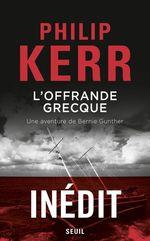 Vente Livre Numérique : L'Offrande grecque - Une aventure de Bernie Gunther  - Philip Kerr
