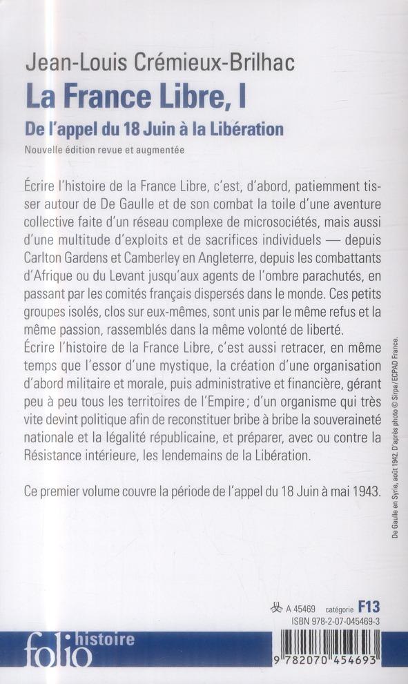la France libre t.1 ; de l'appel du 18 Juin à la Libération (édition 2014)