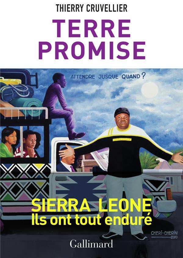 Terre promise ; Sierra Léone, ils ont tout enduré
