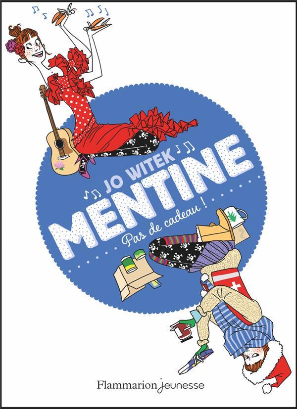 Mentine T.3 ; pas de cadeau !